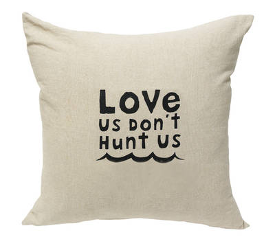 Love Us Don't Hunt Us Black Ink Natural Linen