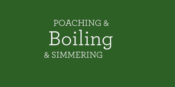 poaching boiling simmering