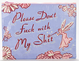 Zipper Pouch - Don't Fuck With My Shit