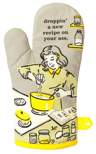 Oven Mitt - Droppin' A Recipe on Your Ass