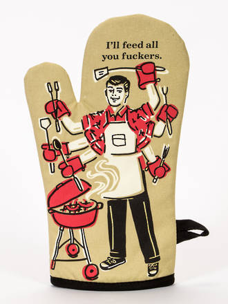 Oven Mitt - Feed All You Fuckers