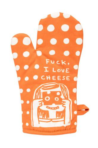 Oven Mitt - Fuck, I Love Cheese
