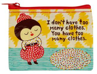 Blue Q Coin Purse - I Don't Have Too Many Clothes