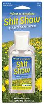 Hand Sanitizer - Shit Show