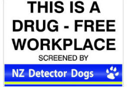 NZ Detector Dogs Workplace safety sign.This is a drug free workplace. Available form NZ Detector Dogs