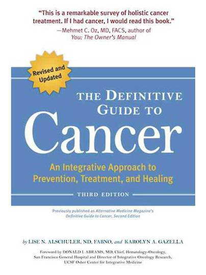 The Definitive Guide to Cancer, 3rd Edition (An Integrative Approach to Prevention, Treatment, and Healing)