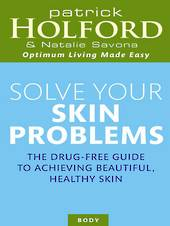 Solve Your Skin Problems by Patrick Holford & Natalie Savona