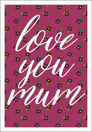 Mother's Day Card Love You Floral