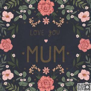 Mother's Day Card Love You Mum Dark Floral
