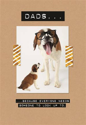 Father's Day Card Dogs Someone To Look Up