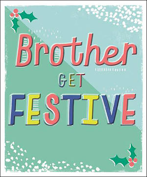 Chirstmas Card Brother Festive