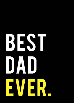 Father's Day Card Best Dad Ever