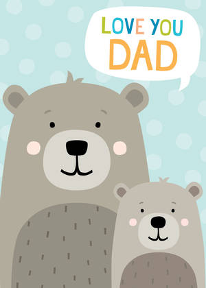 Father's Day Card Love Dad Bears