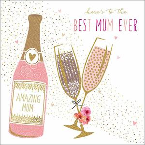 Mother's Day Card Champagne Best Mum Ever
