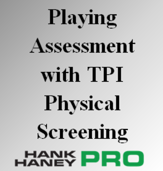 Playing Assessment with TPI Physical Screening