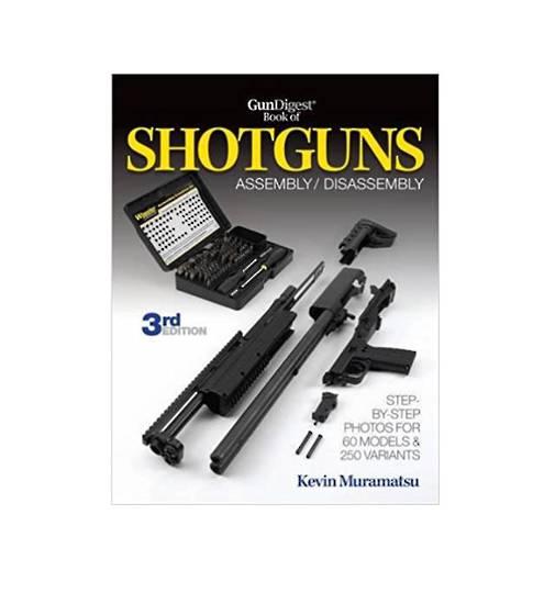 Gun Digest Shotguns Assembly/Disassembly 3rd Edit