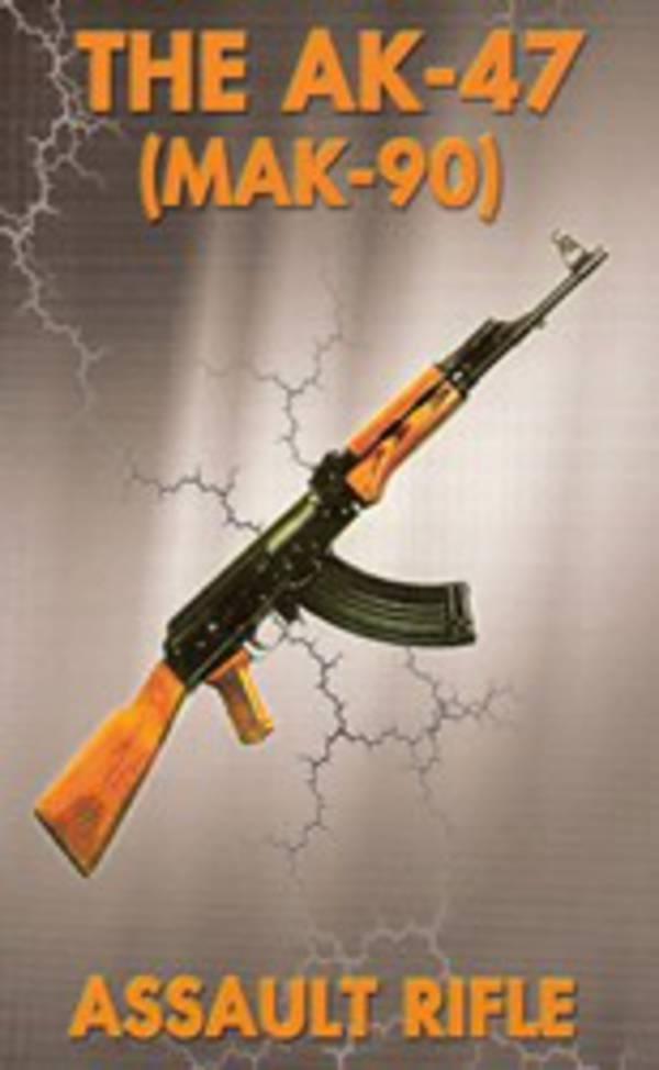 The AK47 Assault Rifle Manual