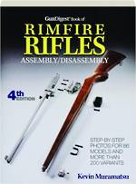 Gun Digest Book Of Rimfire Rifles Assembly/ Disassembly 4th Ed
