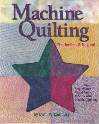 Machine Quilting, The Basics and Beyond