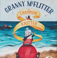 Granny McFlitter - The Champion Knitter