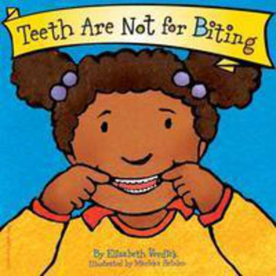 Teeth are not for Biting Board book