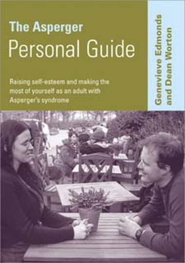 Asperger Personal Guide: Raising Self-Esteem and Making the Most of Yourself as an Adult with Asperger's Syndrome