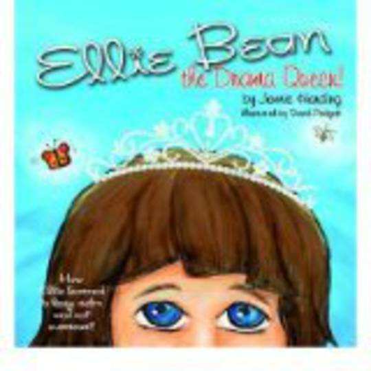 Ellie Bean the Drama Queen: A Children's Book about Sensory Processing Disorder