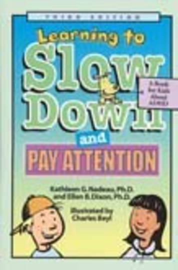 Learning to Slow Down & Pay Attention 3ed: A Book for Kids About ADHD