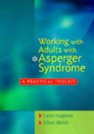 Working with Adults with Asperger Syndrome: A Practical Toolkit