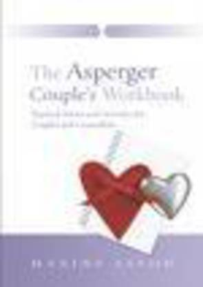 Asperger Couple's Workbook: Practical Advice and Activities for Couples and Counsellors