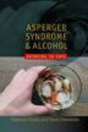 Asperger Syndrome and Alcohol: Drinking to Cope?