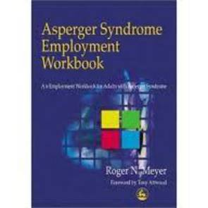 Asperger Syndrome Employment Workbook: An Employment Workbook for Adults with Asperger Syndrome