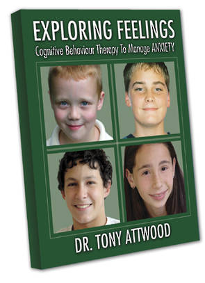 Exploring Feelings - Cognitive Behaviour Therapy To Manage ANXIETY