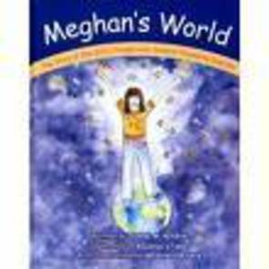 Meghan's World: The Story of One Girl's Triumph over Sensory Processing Disorder