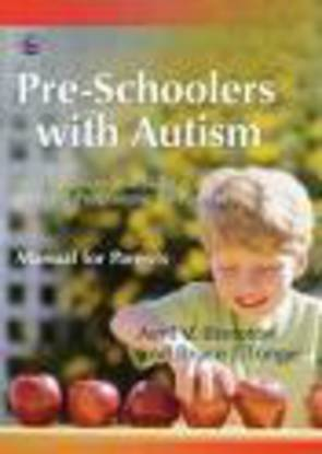 Pre-Schoolers with Autism: An Education and Skills Training Programme for Parents (Manual for Parents)