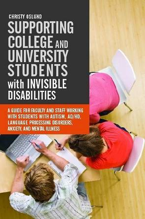 Supporting College and University Students with Invisible Disablities