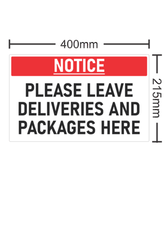 NOTICE Please Leave Deliveries & Packages Here