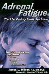 Adrenal Fatigue; The 21st Century Stress Syndrome - book