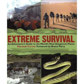 Extreme Survival - An Adventurer's Guide to the World's Most Dangerous Places