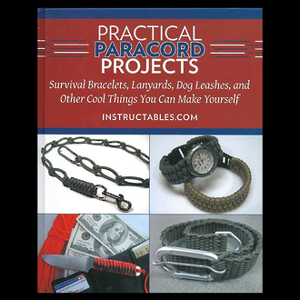 Practical Paracord Projects - Survival Bracelets, Lanyards, Dog Leashes and Other Cool Things You can Make Yourself