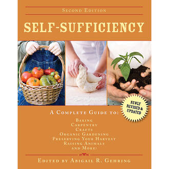Self-Sufficiency - A Complete Guide to Baking, Carpentry, Craft, Organic Gardening and more