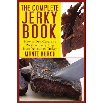 The Complete Jerky Book - How to Dry, Cure and Preserve Everything