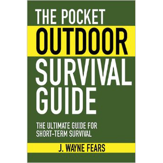 The Pocket Outdoor Survival Guide The Ultimate Guide For Short-Term Survival
