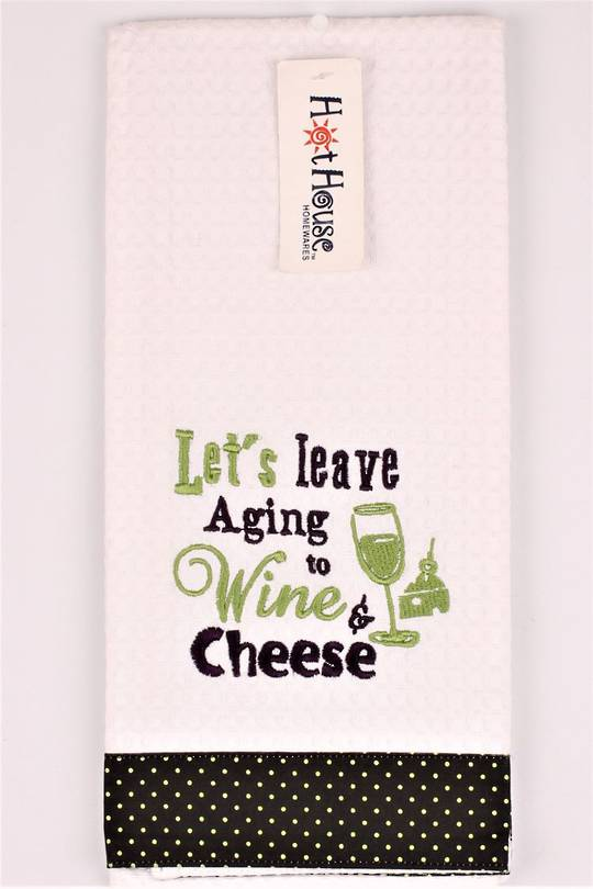 "Novelty ""Let's leave aging to Wine & Cheese"" tea towel Code:T/T-GF/WIN/AGI. (NEXT DELIVERY APRIL 2021)"