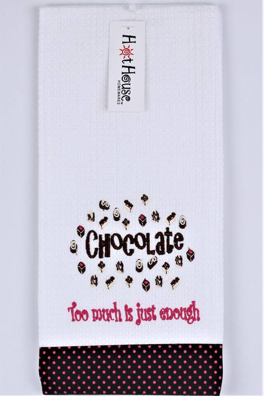 "Novelty ""Chocolate Too much is just enough "" tea towel Code:T/T-GF/CHO/ENO."