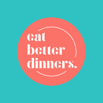 Eat Better Dinners