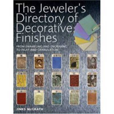 The Jeweler's Directory Of Decorative Finishes