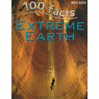 Miles Kelly - 100 facts extreme earth