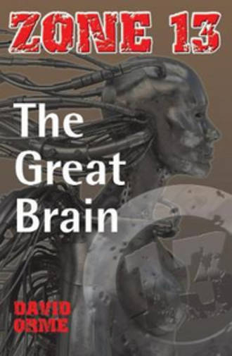 Zone 13 - The great brain by David Orme
