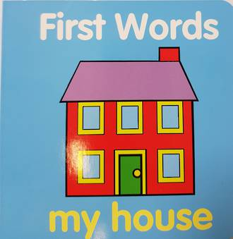 First Words My House - Board Book